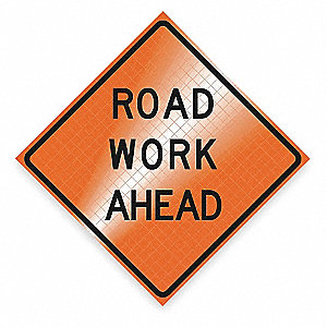 WORK AHEAD SIGN,48 X 48IN,BK/ORN,TE