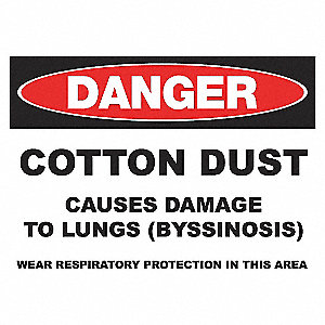 DANGER SIGN 10X14 COTTON DUST ADH