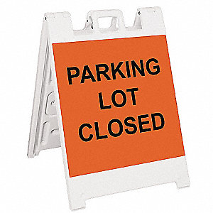 Barricade Sign,Parking Lot Closed,45in H