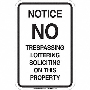 "Trespassing and Property, Notice, Aluminum, 18"" x 12"", Surface, High Intensity Prismatic"