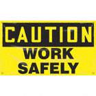 BANNER,CAUTION WORK SAFE,24 X 48
