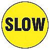 FLOOR SIGN,SLOW,17 DIA.