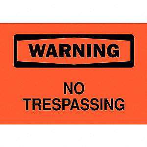"Trespassing and Property, Warning, Polyester, 7"" x 10"", Adhesive Surface, Not Retroreflective"