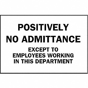 "Authorized Personnel and Restricted Access, Positively No Admittance, Polyester, 7"" x 10"""