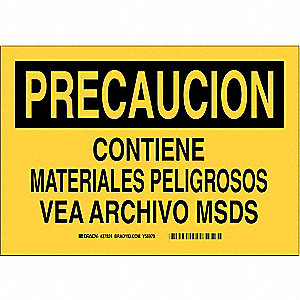 "SDS or Right to Know, Precaucion, Aluminum, 10"" x 14"", Not Retroreflective"
