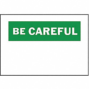 "Blank, Be Careful, Polyester, 10"" x 14"", With Mounting Holes, Not Retroreflective"