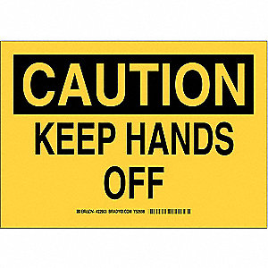 "Keep Hands Clear, Caution, Plastic, 7"" x 10"", Not Retroreflective"