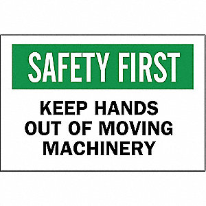 "Keep Hands Clear, Safety First, Polyester, 10"" x 14"", Adhesive Surface, Not Retroreflective"