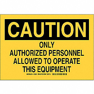 Caution Sign,Personnel Only,10x14