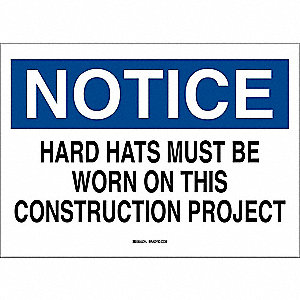 Notice Sign,Hard Hats Must Be Worn,10x14