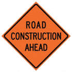 Road Construction Ahead Signs