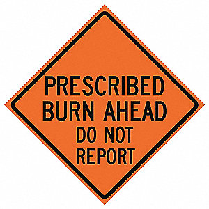 Traffic Sign,Presc. Burn Ahead,48 In.