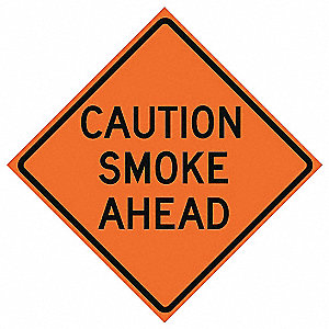 Traffic Sign,Caution Smoke Ahead,48 In.