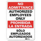 No Admittance/Prohibida La Entrada: Authorized Employees Only/Solo Empleados Autorizados Signs