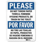 Please/Por Favor: Do Not Throw Paper Towels, Feminine Hygiene Products, Or Trash In The Toilet./No Tire Las Toallas De Papel, Productos De Hygiene Feminine O Basura En El Inodoro. Signs