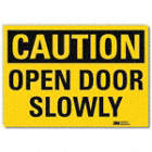 Caution: Open Door Slowly Signs