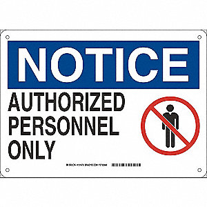 "Authorized Personnel and Restricted Access, Notice, Fiberglass, 10"" x 14"", With Mounting Holes"