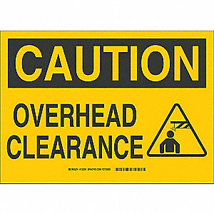 "Overhead Clearance, Caution, Fiberglass, 10"" x 14"", Not Retroreflective"