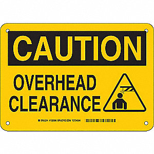 "Overhead Clearance, Caution, Plastic, 7"" x 10"", Not Retroreflective"