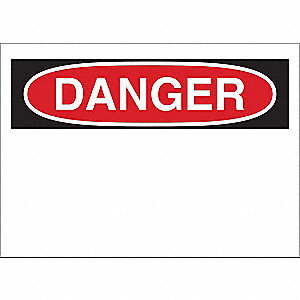 "Danger, Danger, 10"" x 14"", Adhesive Surface, Not Retroreflective"