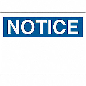 "Notice, Notice, Plastic, 10"" x 14"", Surface, Not Retroreflective"