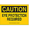 SIGN,10X14,CAUTION EYE PROTECTION,