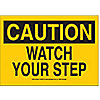 SIGN,10X14,CAUTION WATCH YOUR STEP,