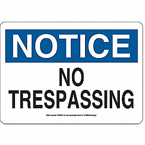 SIGN,10X14,NOTICE NO TRESPASSING, A