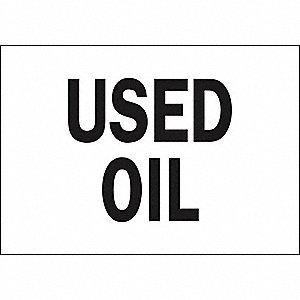 SIGN,7 X 10 IN.,USED OIL, S.
