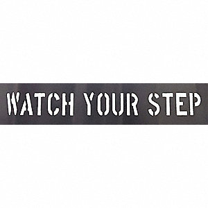 WATCH YOUR STEP STENCIL