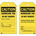 Caution/Barricade Tag Do Not Remove Reason Installed: By: Date: Time: Hazard Description: / Caution/Barricade Tag Do Not Remove Contact Person Below For Entry Instructions Tags