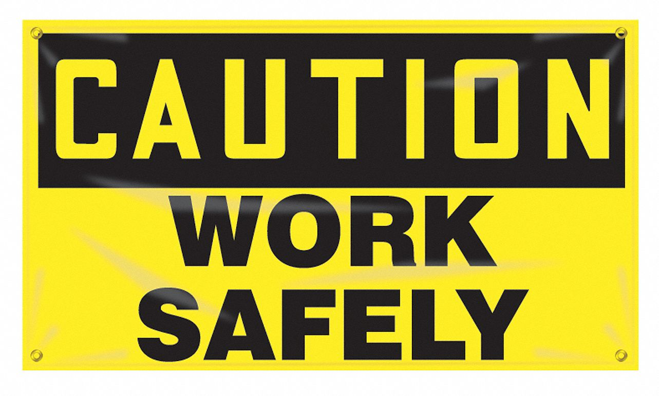 Banner,  Safety Banner Legend Caution Work Safely,  28 in x 48 in,  English,  Horizontal Rectangle