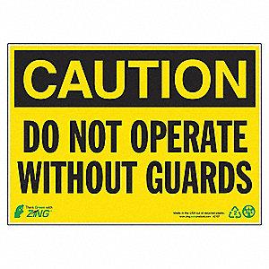 SIGN CAUTION DO NOT OPERAT 10X14 AL