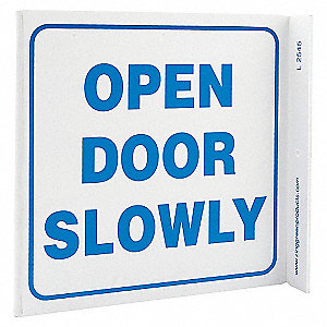 L SIGN OPEN DOOR SLOWLY 7X7 PL