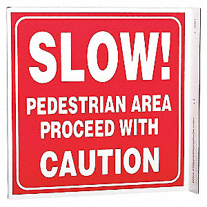 L SIGN SLOW PEDESTRIAN 7X7 PL
