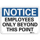 Notice: Employees Only Beyond This Point Signs