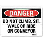 Danger: Do Not Climb, Sit, Walk Or Ride On Conveyor Signs