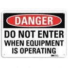 Danger: Do Not Enter When Equipment Is Operating Signs