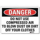Danger: Do Not Use Compressed Air To Blow Dust Or Dirt Off Your Clothes Signs