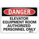 Danger: Elevator Equipment Room Authorized Personnel Only Signs