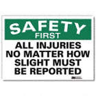 Safety First: All Injuries No Matter How Slight Must Be Reported Signs