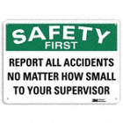Safety First: Report All Accidents No Matter How Small To Your Supervisor Signs