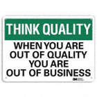 Think Quality: When Your Are Out Of Quality You Are Out Of Business Signs