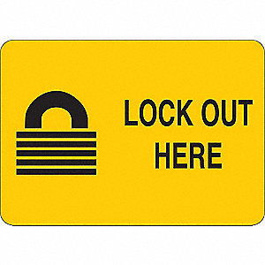 Facility Sign,Vinyl,Lock Out Here,7 in H