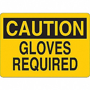 Caution Sign,Gloves Rqurd,Txt,Srfc,Pl
