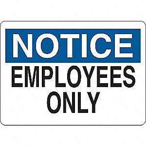Notice Sign,Vinyl,Employees Only,5 in. H