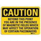 Caution: Beyond This Point You Are In The Presence Of Magnetic Fields Which May Affect The Operation Of Certain Pacemakers Signs