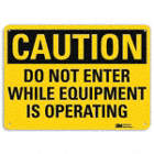 Caution: Do Not Enter While Equipment Is Operating Signs