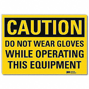 Safety Sign,Do Not Wear Gloves,5in.H