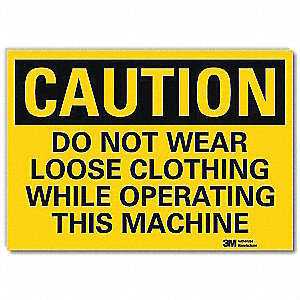 Safety Sign,Not Wear Loose Clothing,5inH